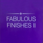 Fabulous Finishes II